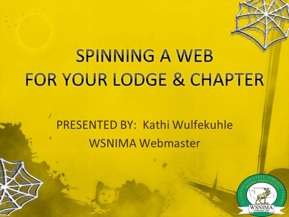 PRESENTED BY: Kathi Wulfekuhle WSNIMA Webmaster