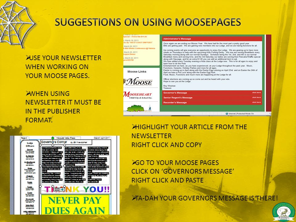  USE YOUR NEWSLETTER WHEN WORKING ON YOUR MOOSE PAGES.