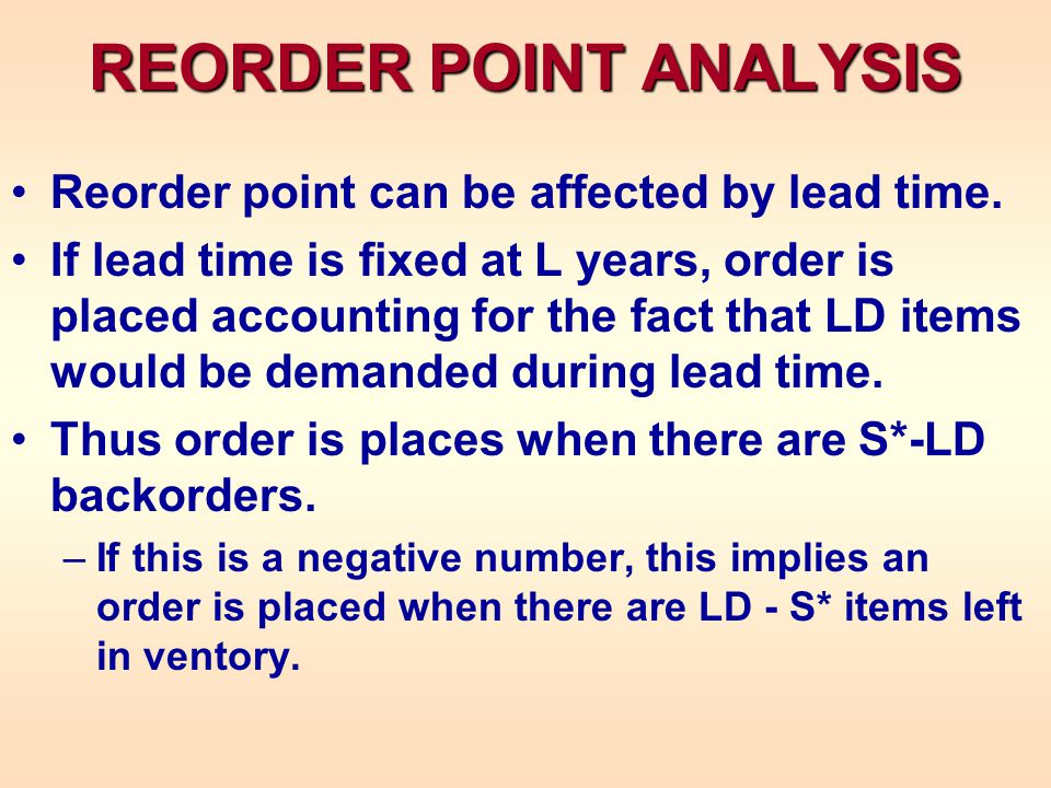 REORDER POINT ANALYSIS Reorder point can be affected by lead time.