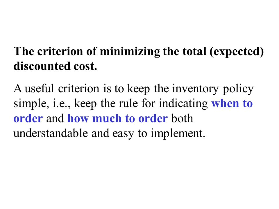 The criterion of minimizing the total (expected) discounted cost.