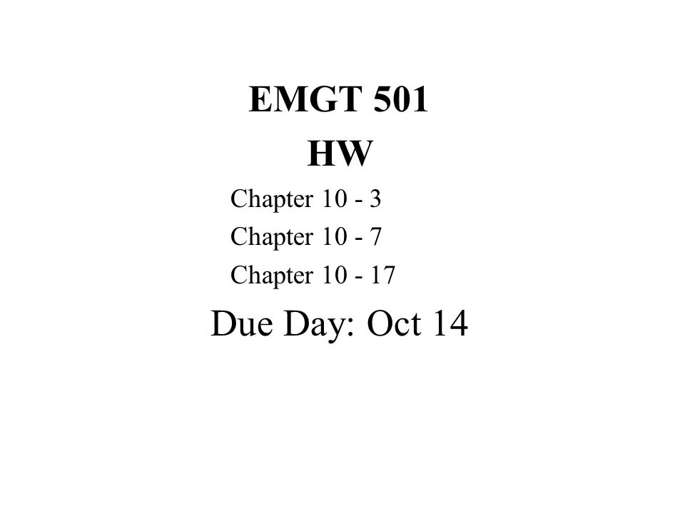 EMGT 501 HW Chapter 10 - 3 Chapter 10 - 7 Chapter 10 - 17 Due Day: Oct 14