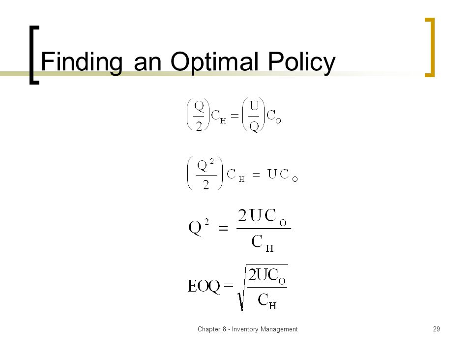 Chapter 8 - Inventory Management29 Finding an Optimal Policy