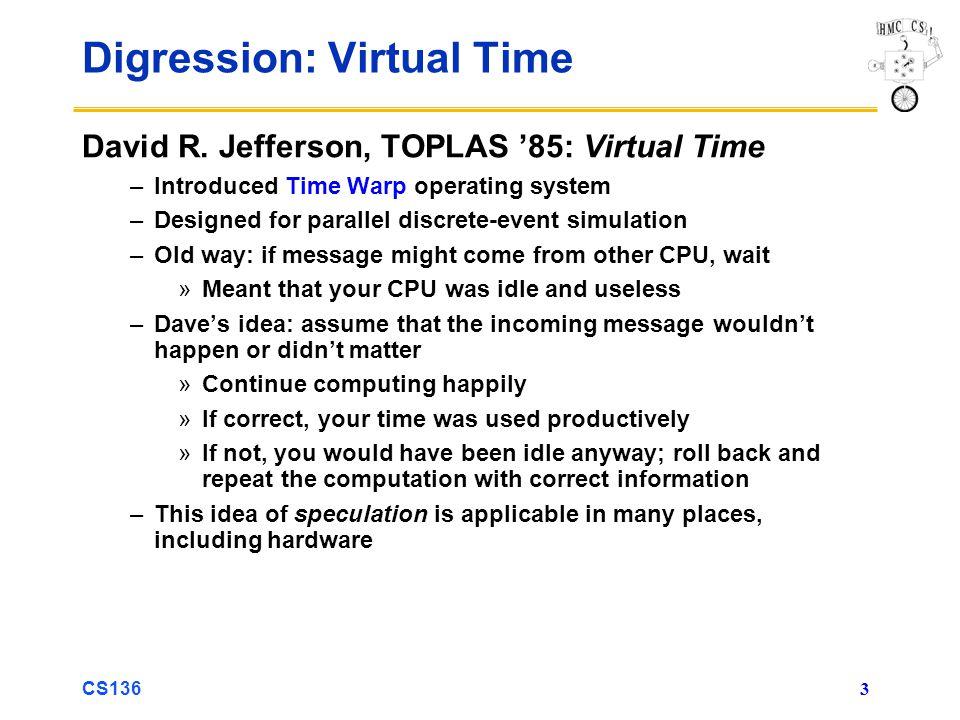 CS136 3 Digression: Virtual Time David R.