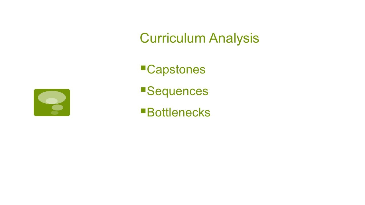 Curriculum Analysis  Capstones  Sequences  Bottlenecks