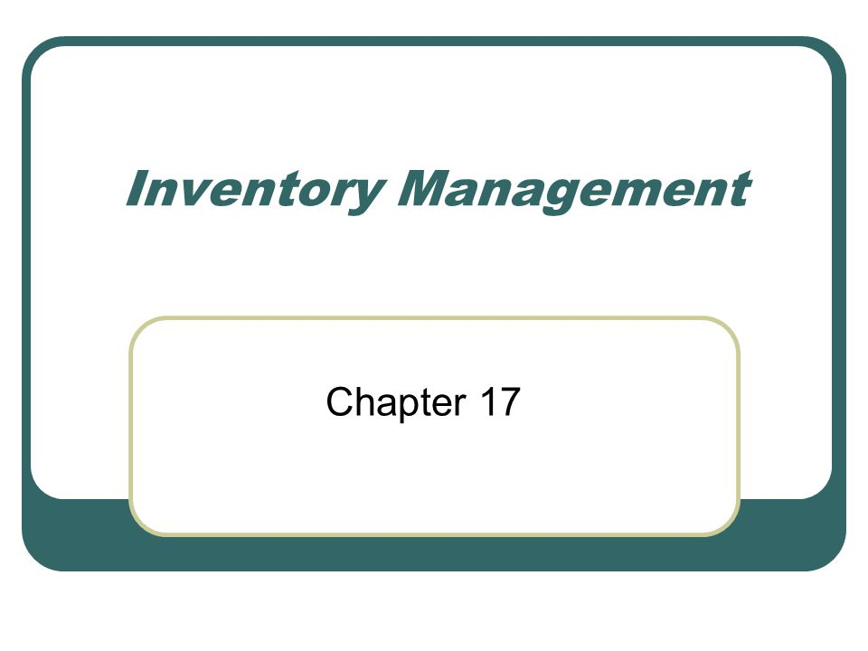 Inventory Management Chapter 17