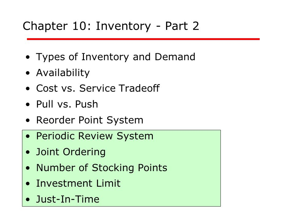 Chapter 10: Inventory - Part 2 Types of Inventory and Demand Availability Cost vs.