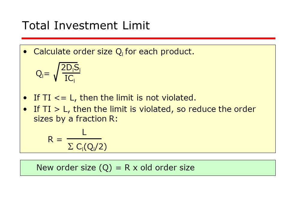 Total Investment Limit Calculate order size Q i for each product.