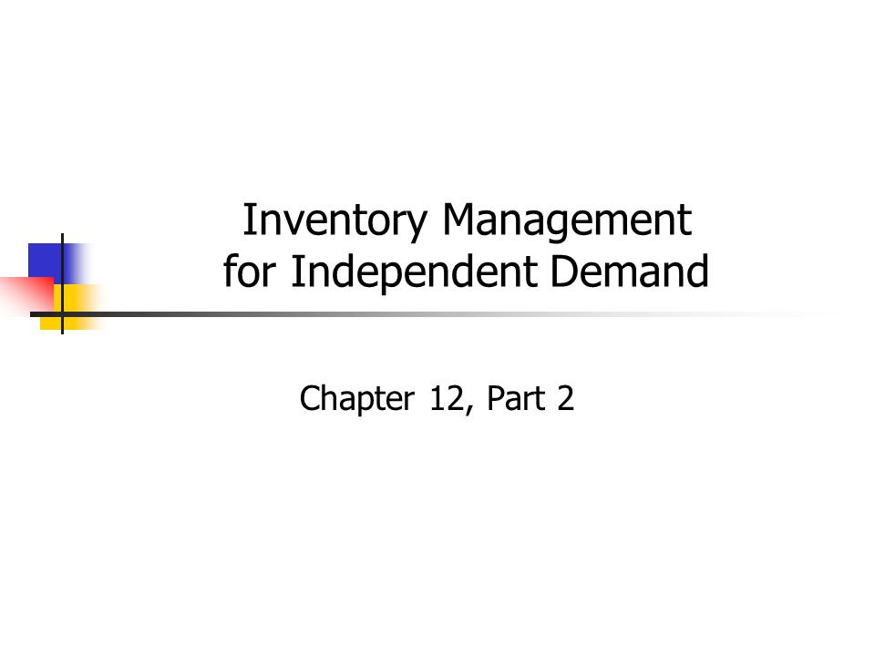 Presentation Outline Independent demand inventory (continued) Fixed order quantity method (continued) Reorder point and reorder point with safety stock Can be used with any fixed order quantity, including the economic order quantity Production lot sizing: how much of a part or product should be made at one time.