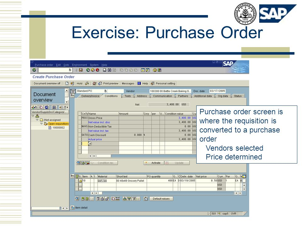 Exercise: Purchase Order Purchase order screen is where the requisition is converted to a purchase order Vendors selected Price determined