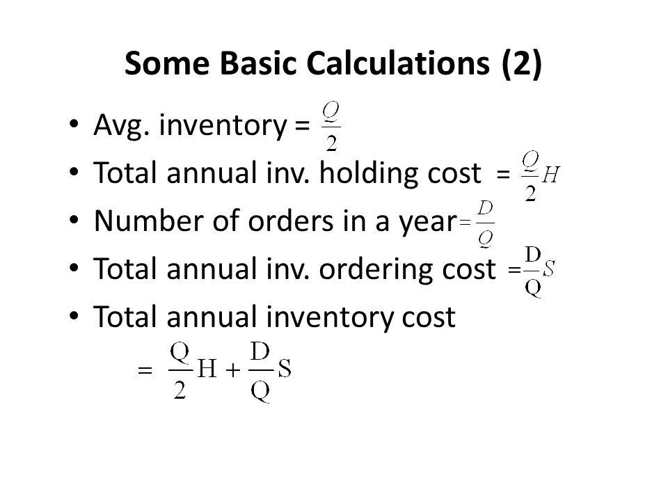 Some Basic Calculations (2) Avg.inventory = Total annual inv.