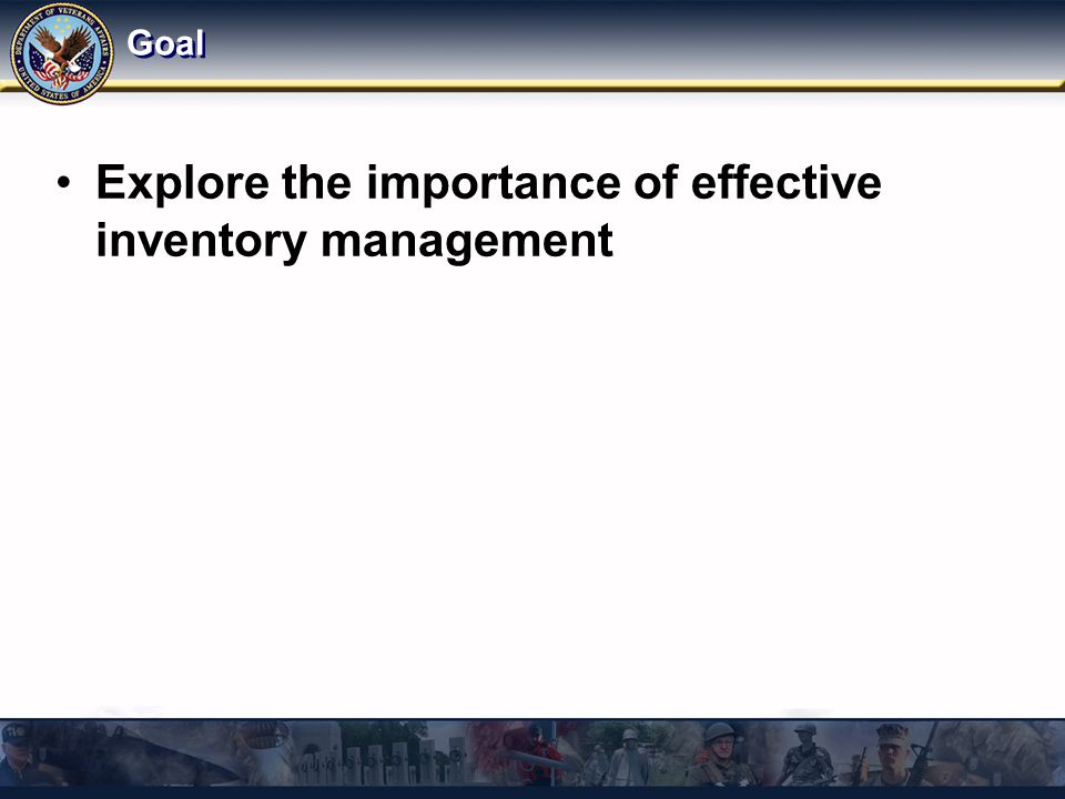 Goal Explore the importance of effective inventory management