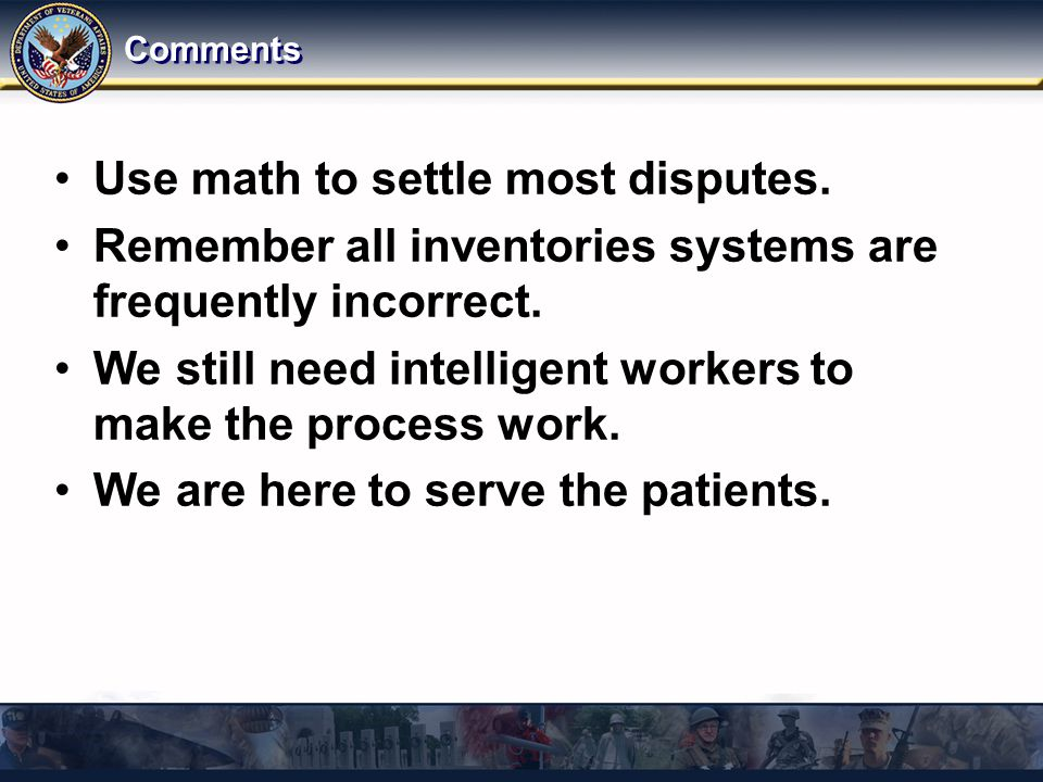 Comments Use math to settle most disputes. Remember all inventories systems are frequently incorrect. We still need intelligent workers to make the pr