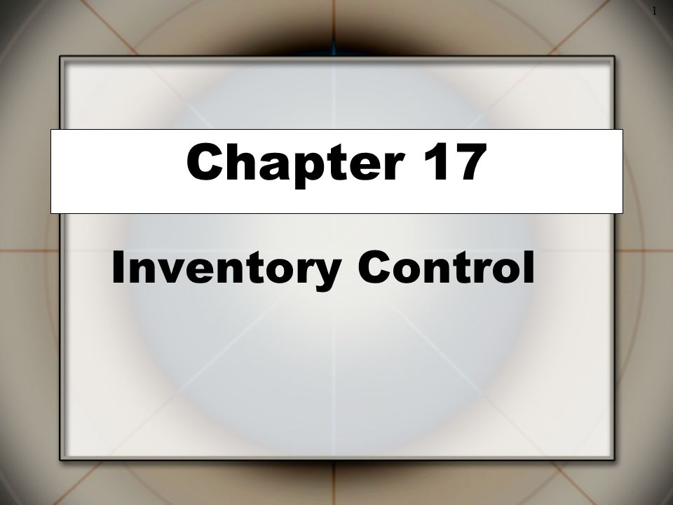 1 Inventory Control Chapter 17