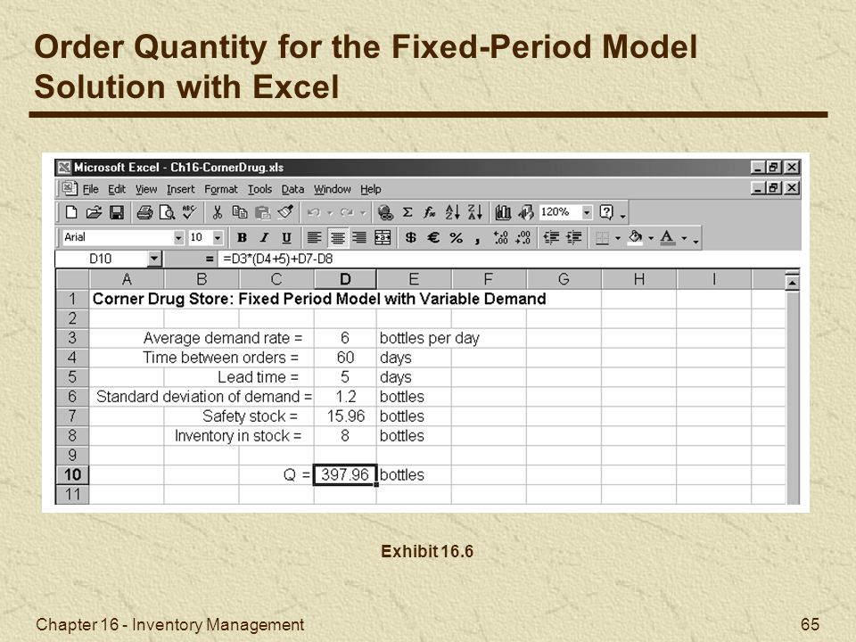 Chapter 16 - Inventory Management 65 Exhibit 16.6 Order Quantity for the Fixed-Period Model Solution with Excel
