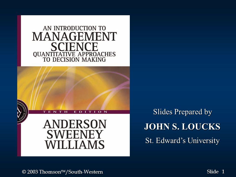 1 1 © 2003 Thomson  /South-Western Slide Slides Prepared by JOHN S.