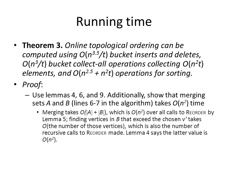 Running time Theorem 3. Online topological ordering can be computed using O(n 3.5 /t) bucket inserts and deletes, O(n 3 /t) bucket collect-all operati