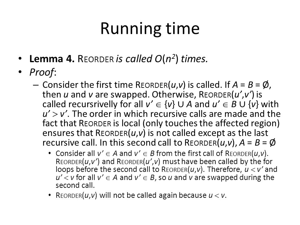 Running time Lemma 4. R EORDER is called O(n 2 ) times.
