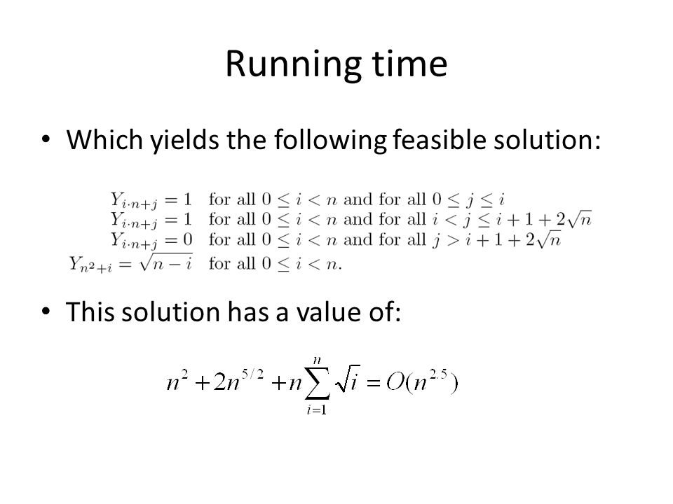 Which yields the following feasible solution: This solution has a value of: