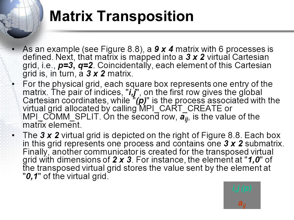 Matrix Transposition As an example (see Figure 8.8), a 9 x 4 matrix with 6 processes is defined.