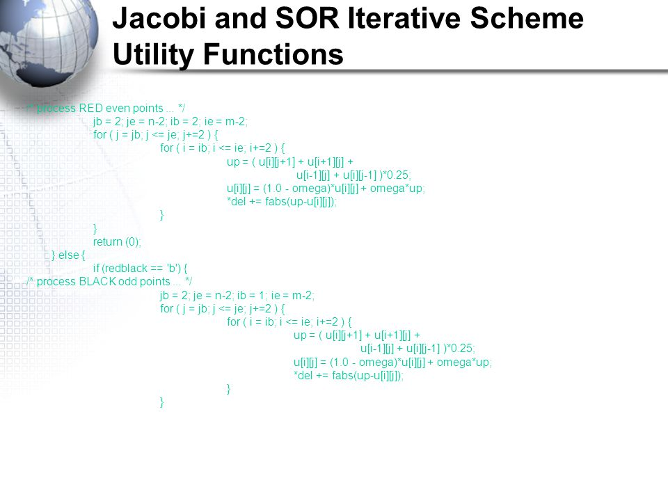 Jacobi and SOR Iterative Scheme Utility Functions /* process RED even points...