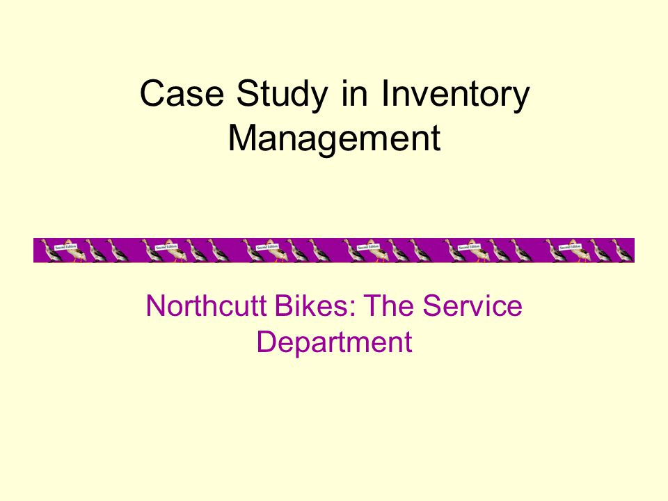 Case Study in Inventory Management Northcutt Bikes: The Service Department