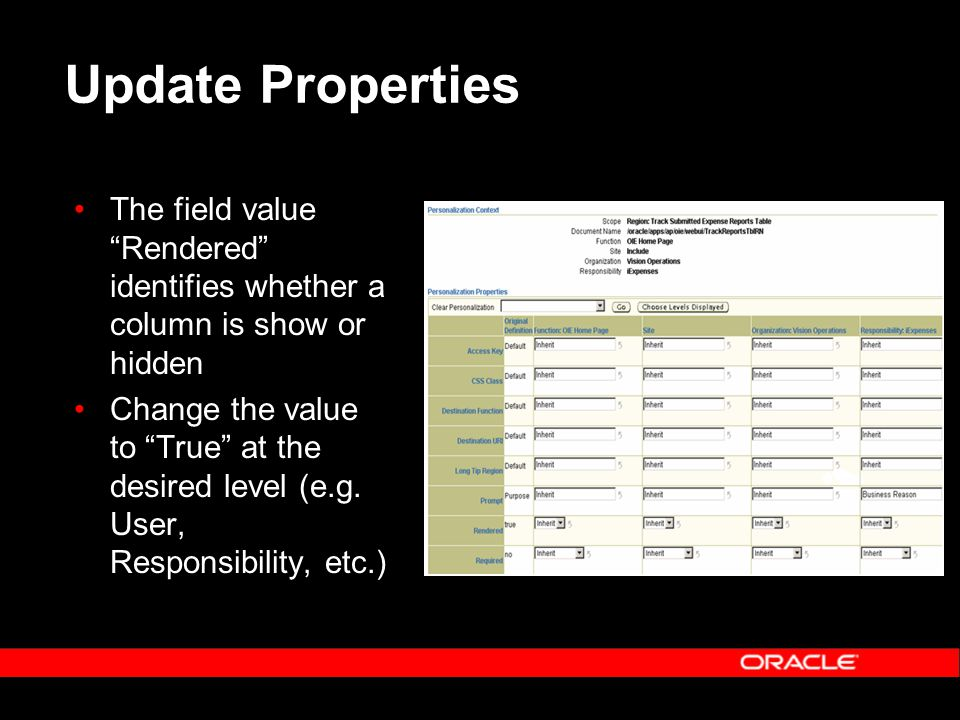 "Update Properties The field value ""Rendered"" identifies whether a column is show or hidden Change the value to ""True"" at the desired level (e.g. User,"