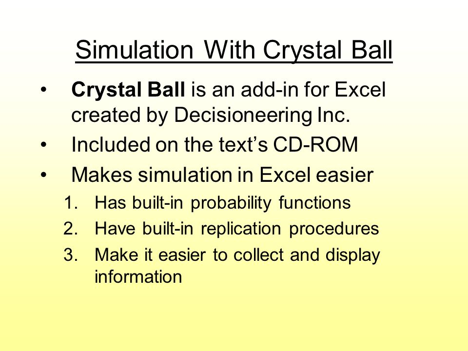 Using Crystal Ball Install from the CD-ROM Start Crystal Ball You will be in Excel but an additional menu bar will appear for Crystal Ball