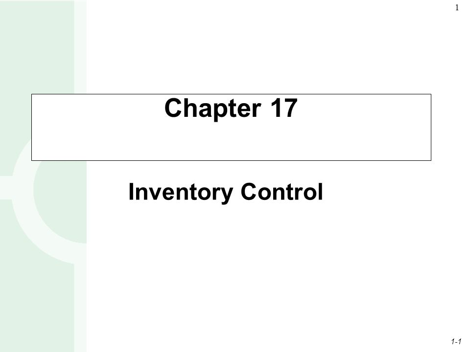 1-1 1 Inventory Control Chapter 17