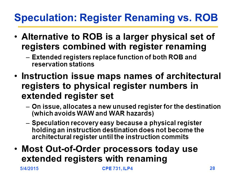 5/4/2015CPE 731, ILP4 28 Speculation: Register Renaming vs.