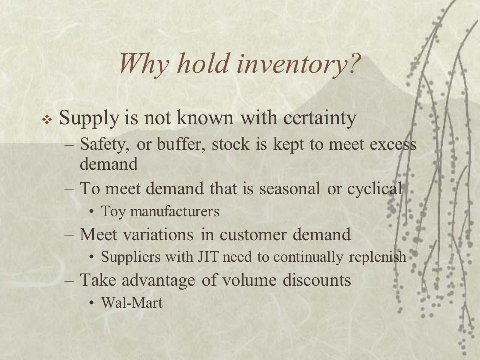 Why hold inventory.