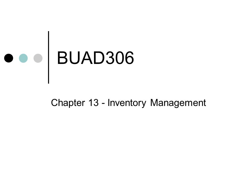 BUAD306 Chapter 13 - Inventory Management