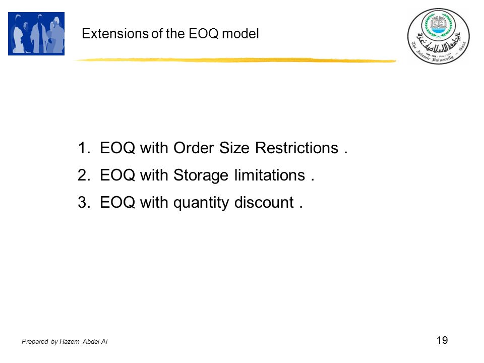 Prepared by Hazem Abdel-Al 19 Extensions of the EOQ model 1.