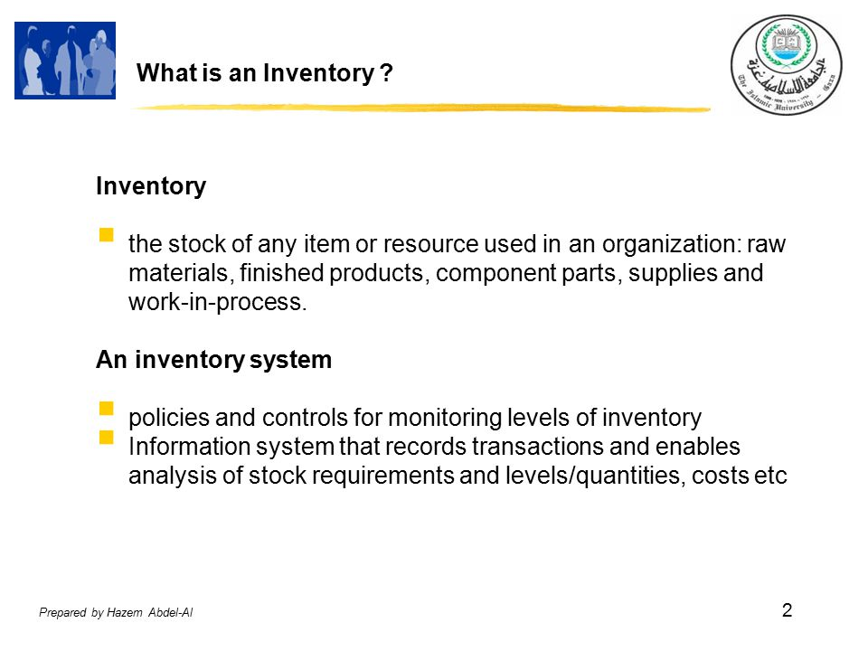 Prepared by Hazem Abdel-Al 2 What is an Inventory .