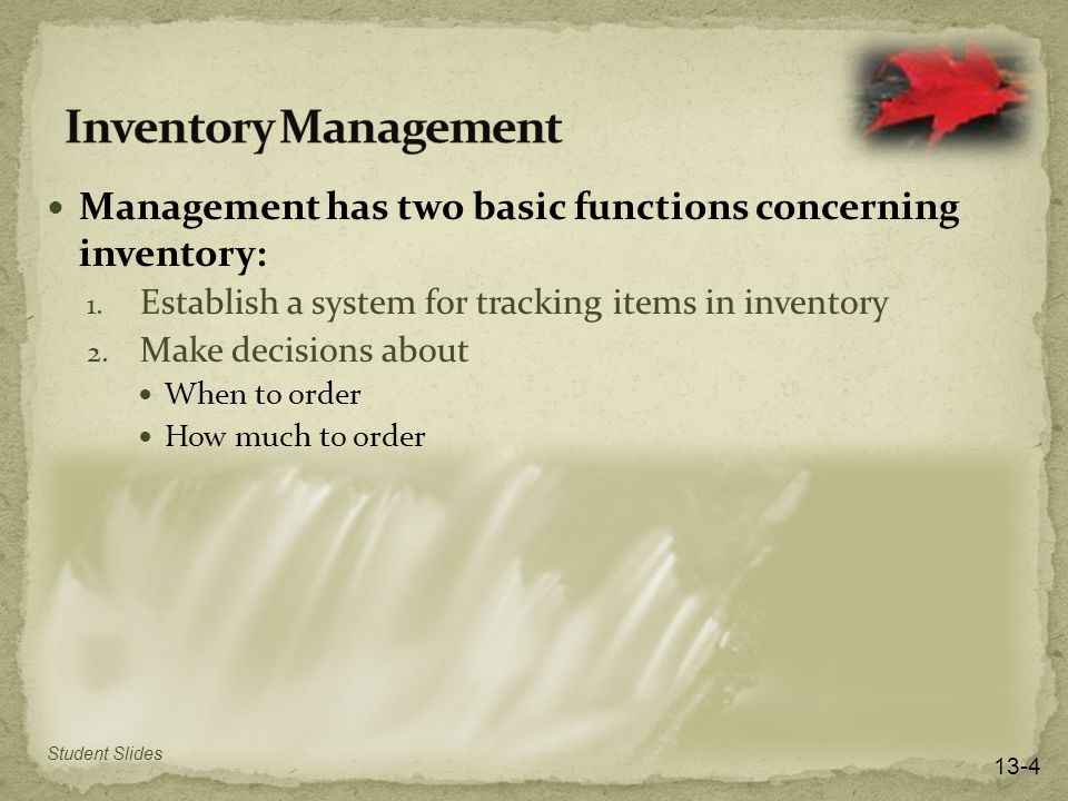 Management has two basic functions concerning inventory: 1.