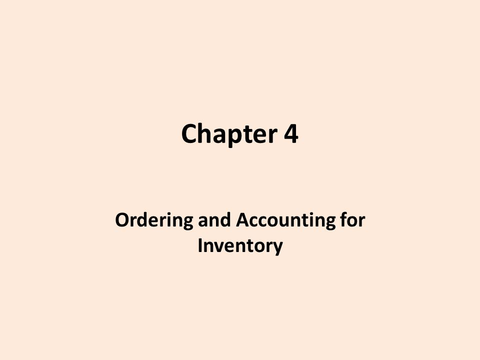 Chapter 4 Ordering and Accounting for Inventory