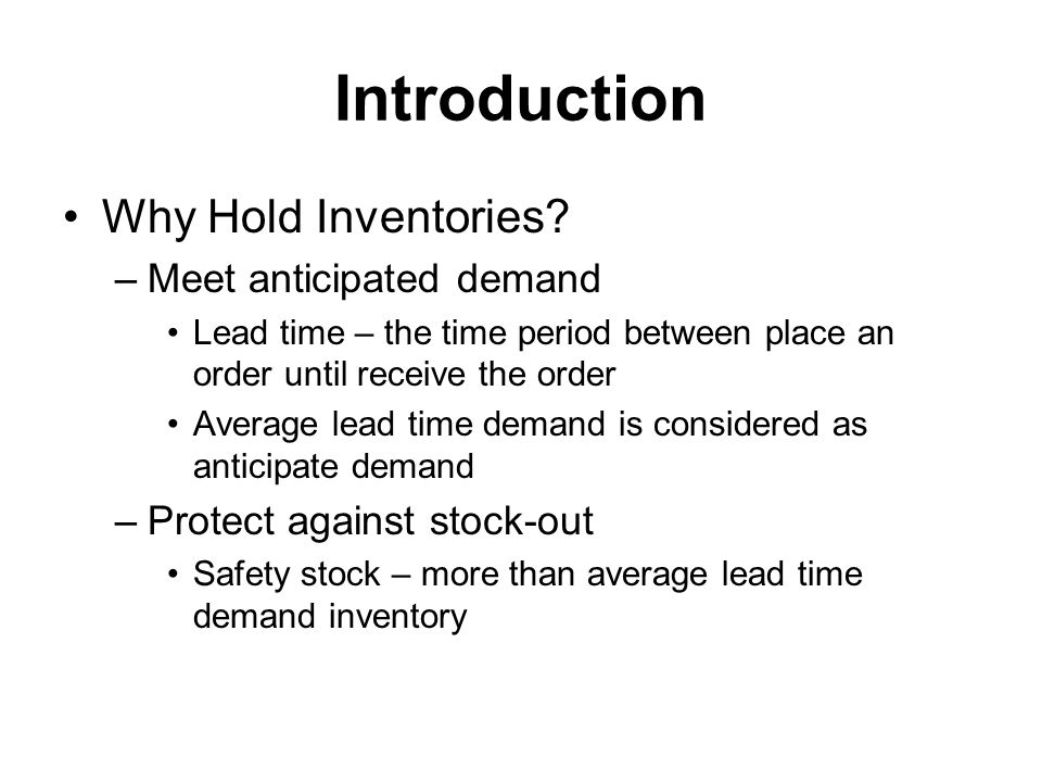 Introduction Why Hold Inventories (continued).