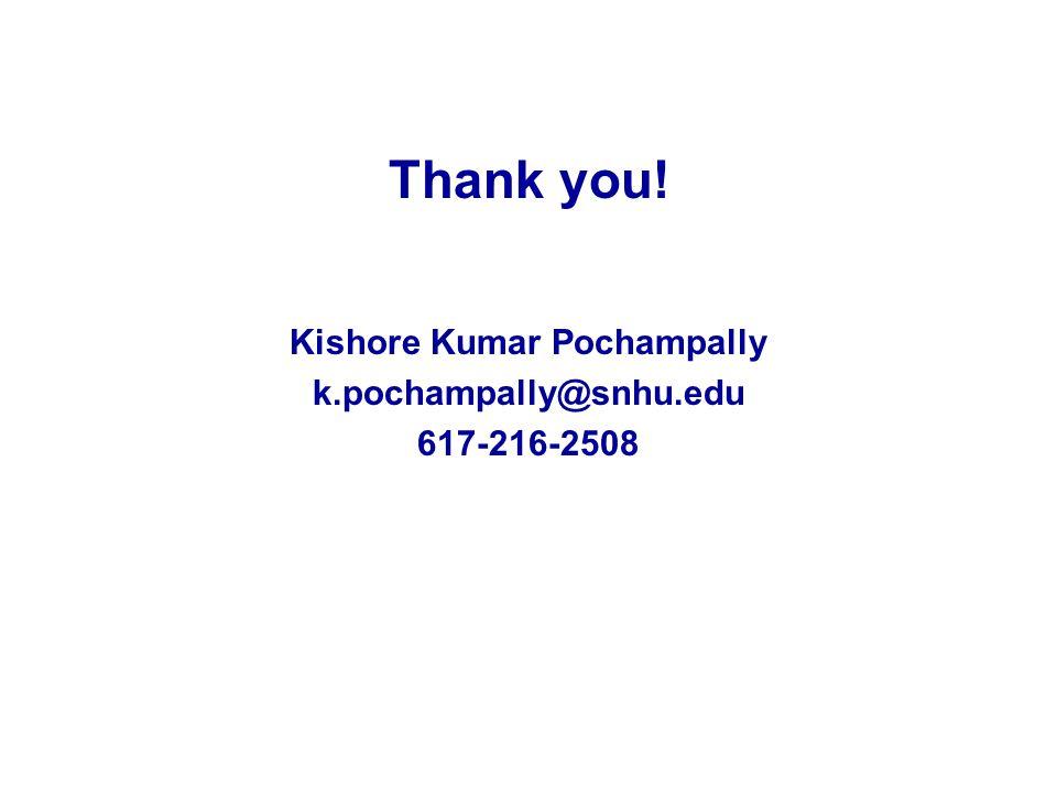 Thank you! Kishore Kumar Pochampally k.pochampally@snhu.edu 617-216-2508