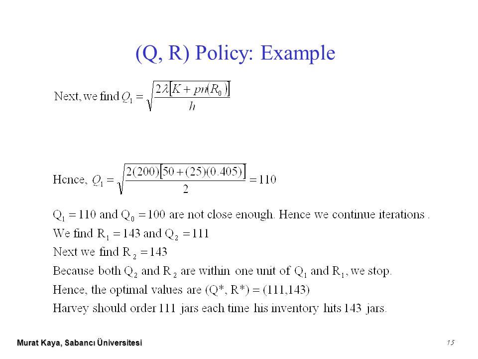 Murat Kaya, Sabancı Üniversitesi 15 (Q, R) Policy: Example