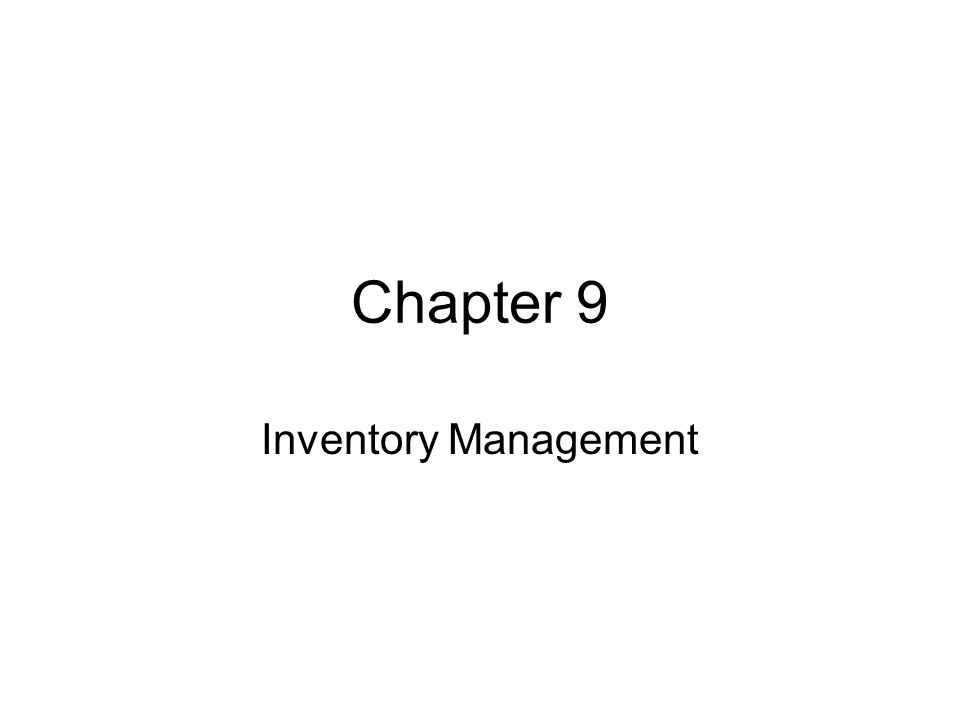 Objectives After reading the chapter and reviewing the materials presented the students will be able to: Explain inventory systems and ordering policies Describe the different types of inventory, their uses, and costs.