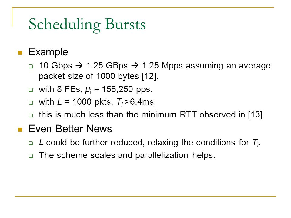 Scheduling Bursts Example  10 Gbps  1.25 GBps  1.25 Mpps assuming an average packet size of 1000 bytes [12].