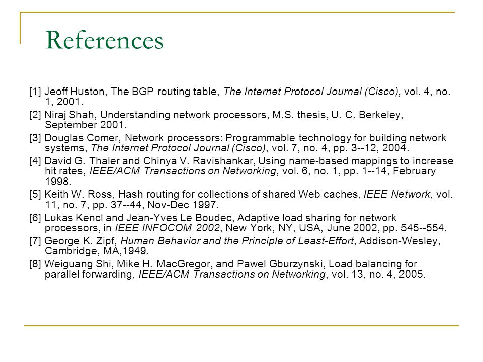 References [1] Jeoff Huston, The BGP routing table, The Internet Protocol Journal (Cisco), vol.