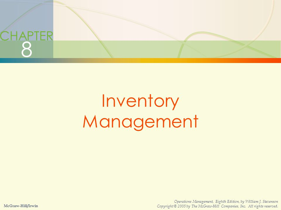 8-43Inventory Management  Single period model: model for ordering of perishables and other items with limited useful lives  Shortage cost: generally the unrealized profits per unit  Excess cost: difference between purchase cost and salvage value of items left over at the end of a period Single Period Model