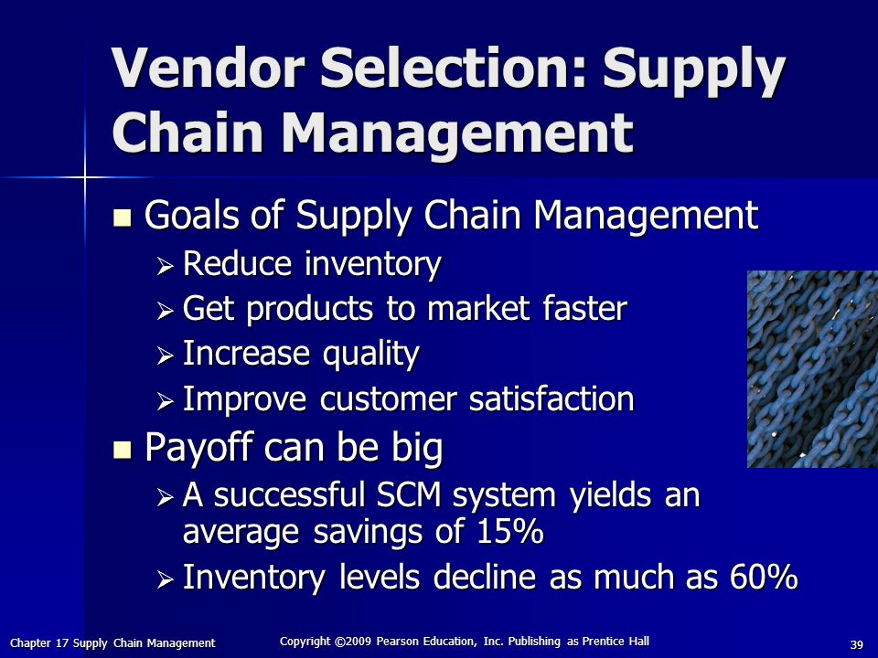 Chapter 17 Supply Chain Management Copyright ©2009 Pearson Education, Inc.