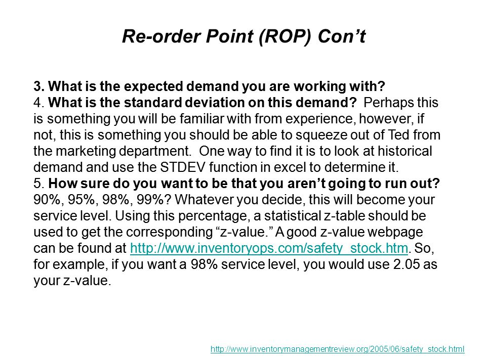 Re-order Point (ROP) Con't 3. What is the expected demand you are working with.