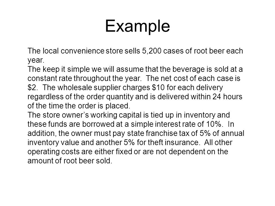 Example The local convenience store sells 5,200 cases of root beer each year.