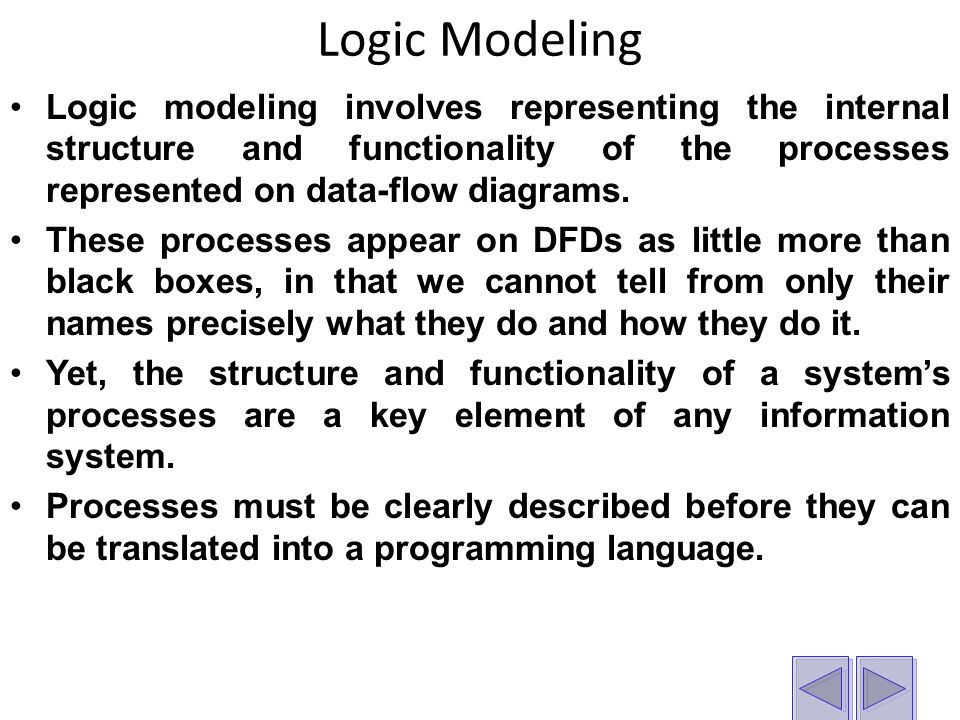 Logic Modeling with decision Tables A matrix representation of the logic of a decision, which specifies the possible conditions for the decision and the resulting actions.