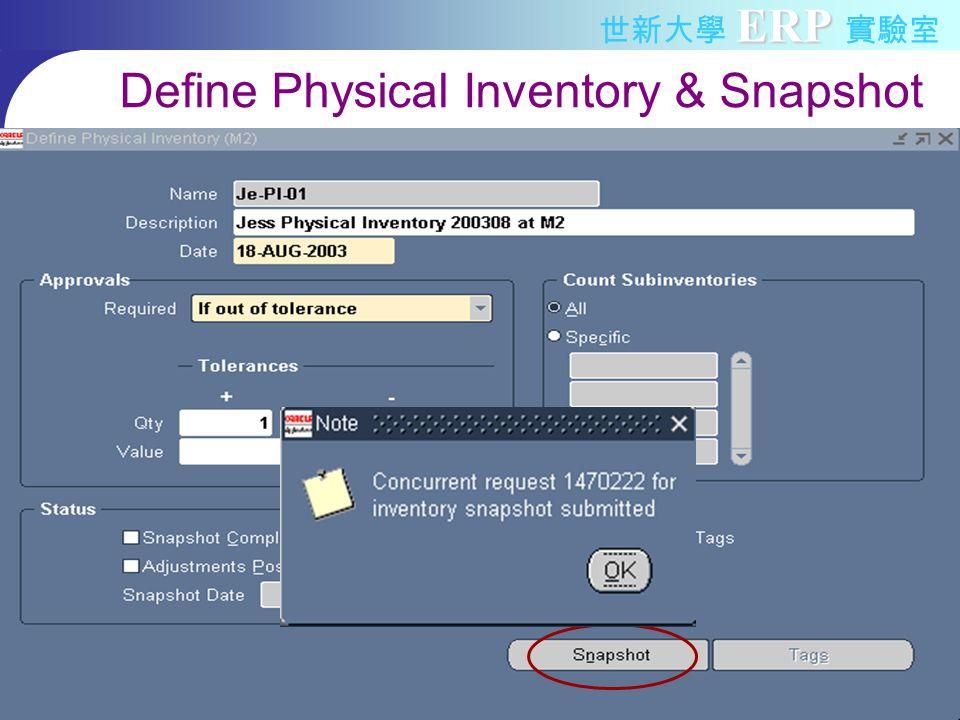 ERP 世新大學 ERP 實驗室 Define Physical Inventory & Snapshot
