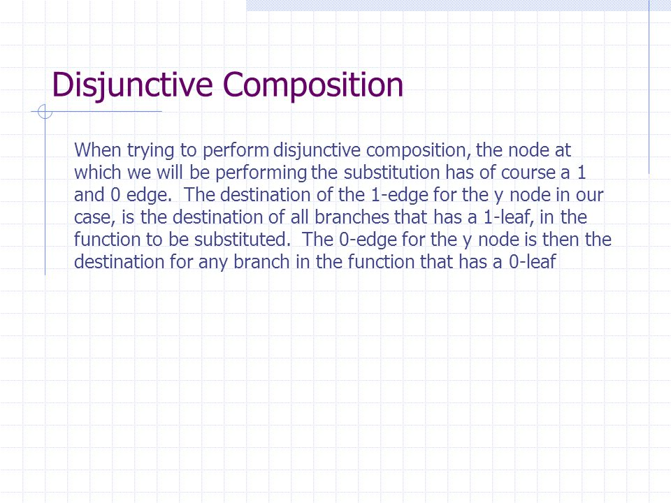Disjunctive Composition When trying to perform disjunctive composition, the node at which we will be performing the substitution has of course a 1 and
