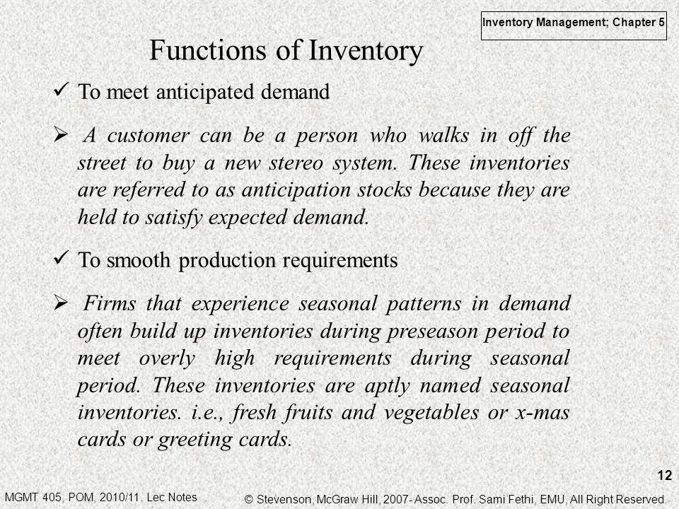 MGMT 405, POM, 2010/11. Lec Notes © Stevenson, McGraw Hill, 2007- Assoc. Prof. Sami Fethi, EMU, All Right Reserved. Inventory Management; Chapter 5 12
