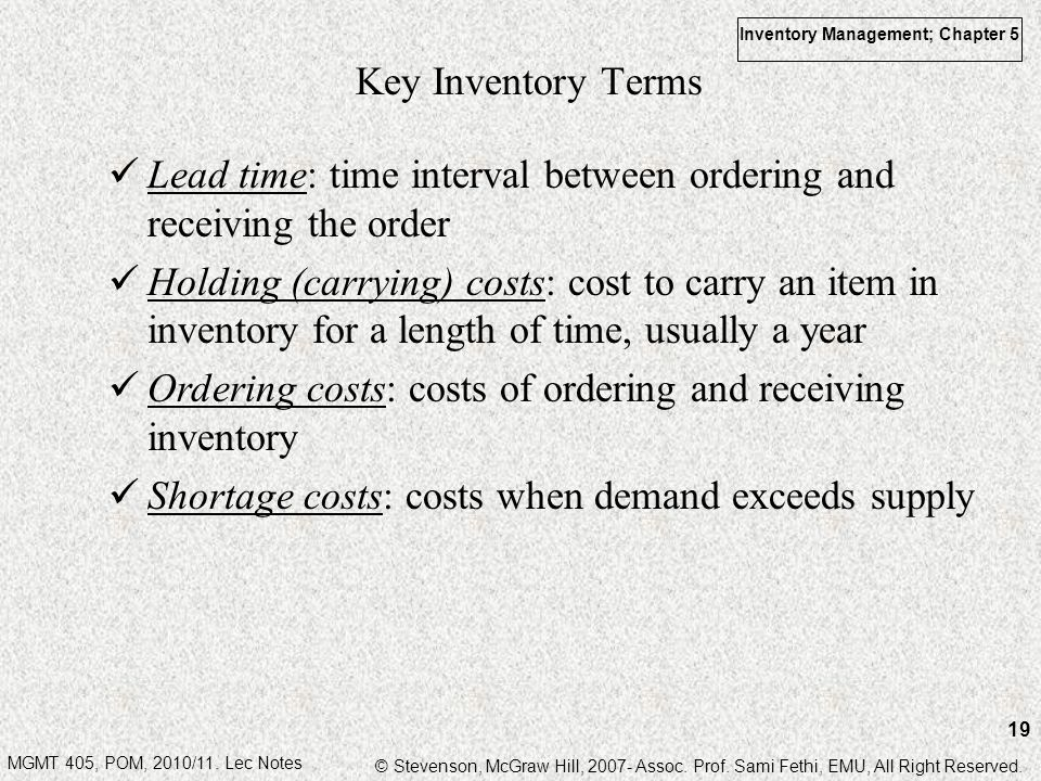 MGMT 405, POM, 2010/11. Lec Notes © Stevenson, McGraw Hill, 2007- Assoc. Prof. Sami Fethi, EMU, All Right Reserved. Inventory Management; Chapter 5 19